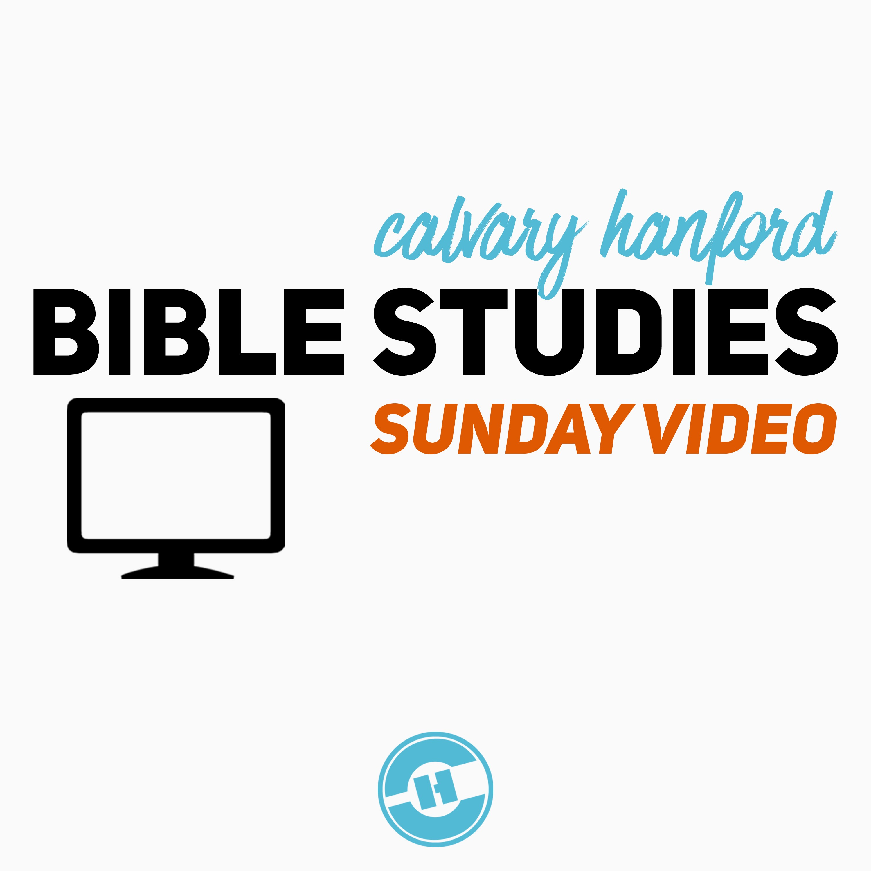 Calvary Hanford Sunday Video Podcast