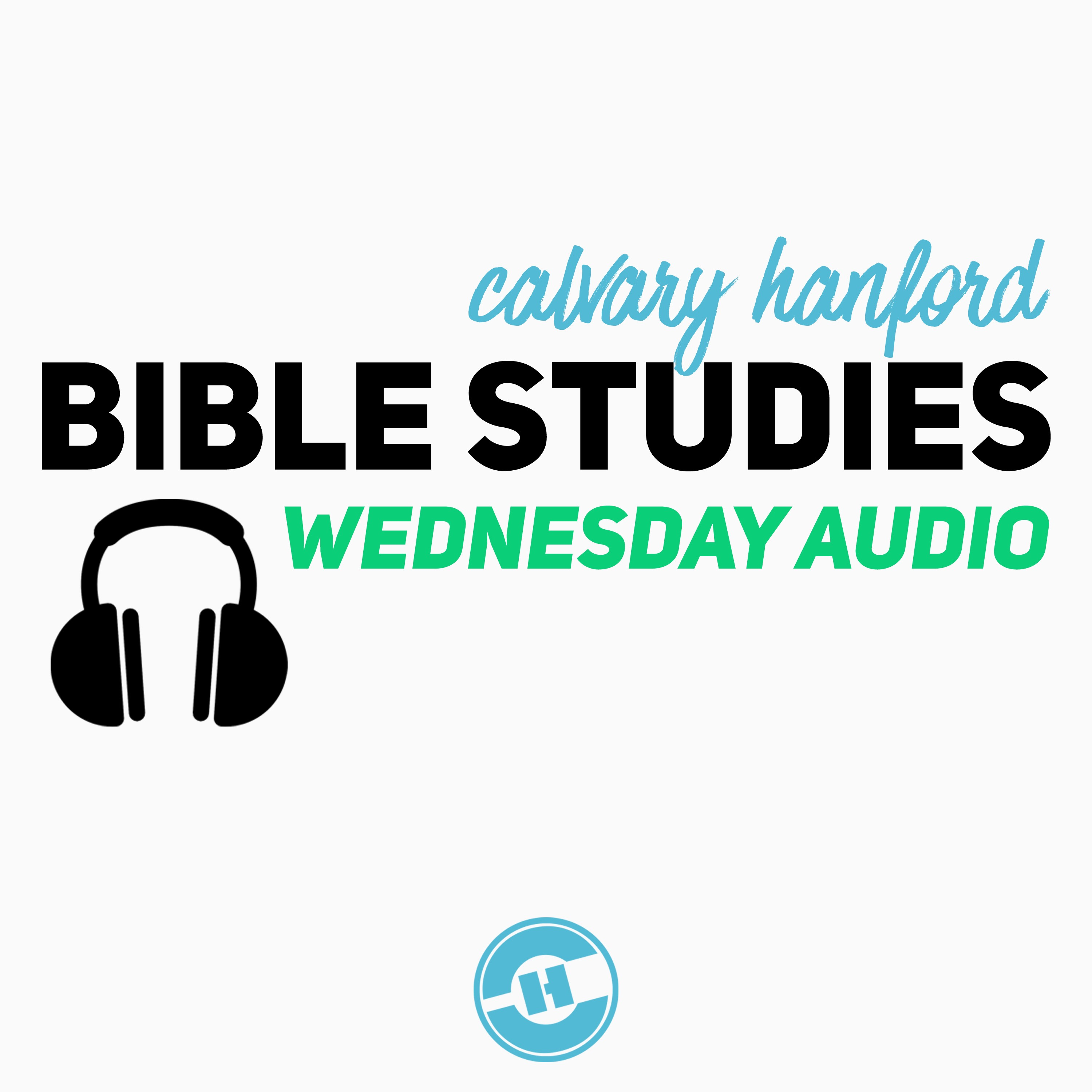 Calvary Hanford Midweek Audio Podcast